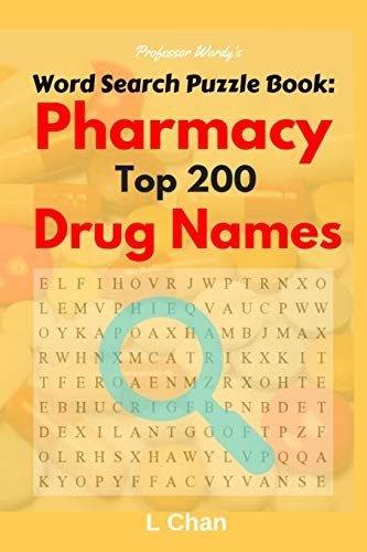 Professor Wordy's Word Search Puzzle Book: Pharmacy Top 200 Drug Names (Careers) (Volume 1): L...
