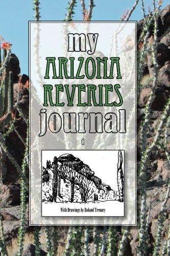 9781537784731: My Arizona Reveries Journal 1 (My Journal) (Volume 7)