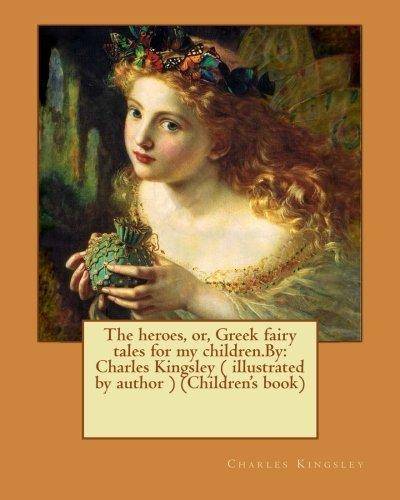 The Heroes, Or, Greek Fairy Tales for: Kingsley, Charles