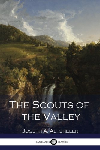 9781537789699: The Scouts of the Valley