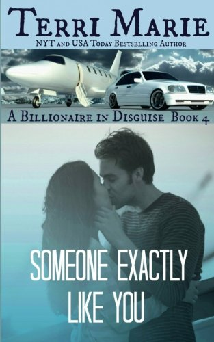 9781537792095: Someone Exactly Like You (A Billionaire in Disguise) (Volume 4)
