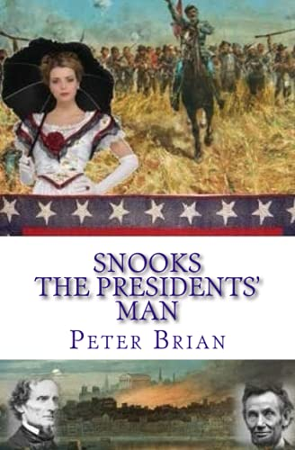 9781537795102: Snooks The Presidents' Man: 1864 - 1865 (Snooks in the Civil War) (Volume 2)