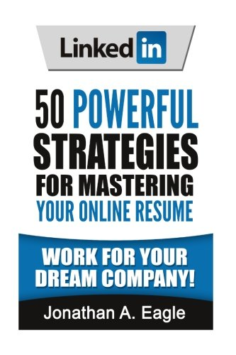 9781537797724: LinkedIn: 50 Powerful Strategies for Mastering Your Online Resume