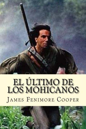 9781537798363: El último de los Mohicanos (Spanish Edition)