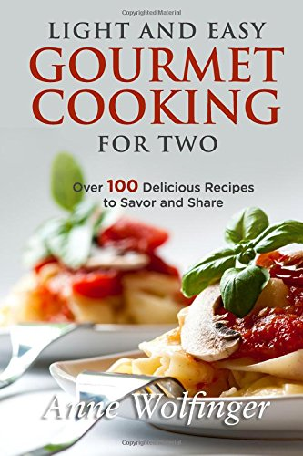 9781537798455: Light and Easy Gourmet Cooking for Two