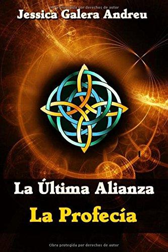 9781537799353: La Profecía: Volume 1 (La Última Alianza)