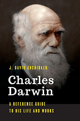 9781538111635: Charles Darwin: A Reference Guide to His Life and Works (Significant Figures in World History)