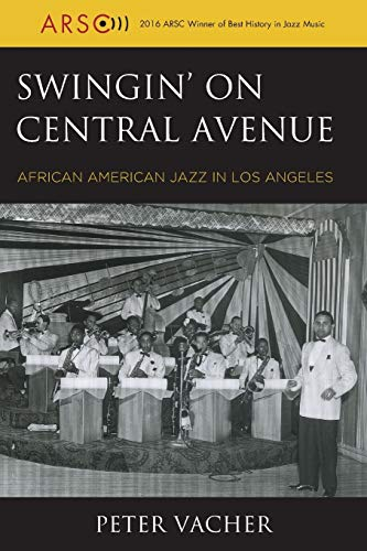 9781538112441: Swingin' on Central Avenue: African American Jazz in Los Angeles