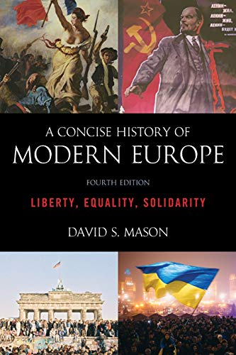 9781538113271: A Concise History of Modern Europe: Liberty, Equality, Solidarity, Fourth Edition