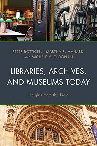 9781538125557: Libraries, Archives, and Museums Today: Insights from the Field