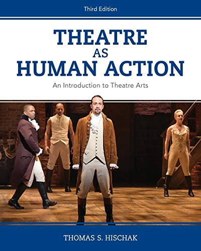 9781538126424: Theatre as Human Action: An Introduction to Theatre Arts