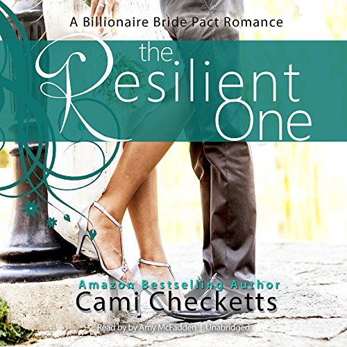 The Resilient One: A Billionaire Bride Pact: Checketts, Cami