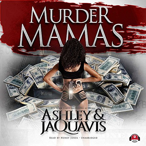 Murder Mamas -: Ashley & JaQuavis
