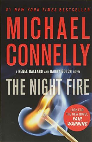 9781538733721: The Night Fire: 22 (Renée Ballard and Harry Bosch Novel)