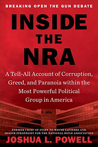 Book Cover: Inside the NRA: A Tell-All Account of Corruption, Greed, and Paranoia within the Most Powerful Political Group in America