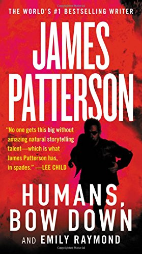 Humans, Bow Down: James Patterson