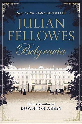 9781538760376: Julian Fellowes's Belgravia