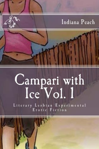 9781539002826: Campari wit Ice Vol. 1: Literary Lesbian Erotic Experimental Fiction
