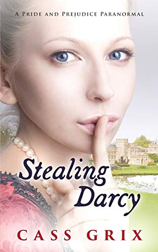 9781539007036: Stealing Darcy: A Pride and Prejudice Paranormal