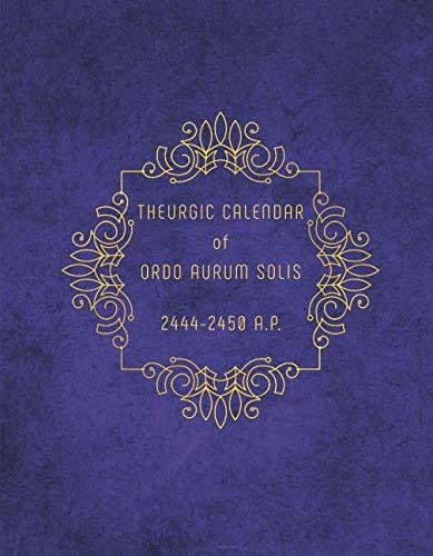 9781539008705: Theurgic calendar of Ordo Aurum Solis: 2444-2450 A.P.