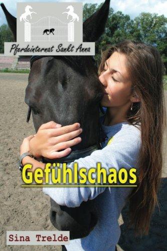 9781539009627: Gefühlschaos: Volume 11 (Pferdeinternat Sankt Anna)
