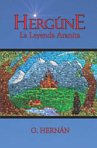9781539010708: Hergúne: La Leyenda Aranita (Spanish Edition)