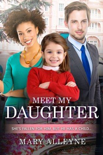 Meet My Daughter: A Billionaire Single Parent BWWM Romance: Mary Alleyne