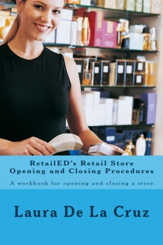 9781539011385: RetailED's Retail Store Opening and Closing Procedures: A workbook for opening and closing a store
