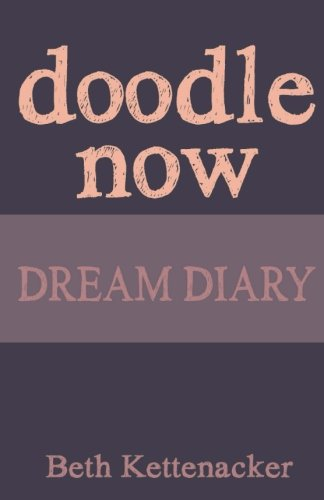 9781539012825: Doodle Now: Dream Diary