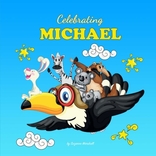 9781539013242: Celebrating Michael: Personalized Baby Books & Personalized Baby Gifts (Personalized Children's Books, Baby Books, Baby Shower Gifts)