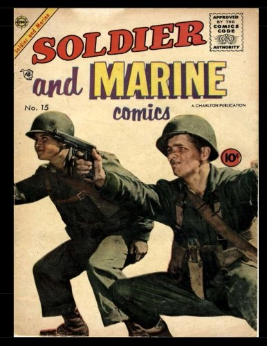 9781539013365: Soldier and Marine Comics #15: Golden Age War Comic 1955