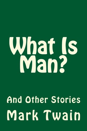 9781539022053: What Is Man?: And Other Stories
