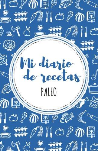 9781539023937: Mi diario de recetas Paleo: Azul
