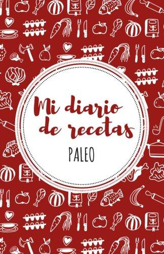 9781539025160: Mi diario de recetas Paleo: Rojo (Spanish Edition)