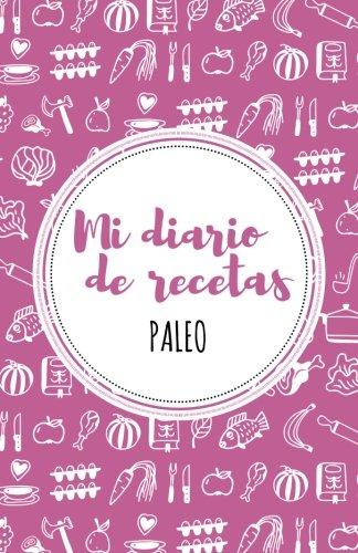 9781539025276: Mi diario de recetas Paleo: Rosa (Spanish Edition)