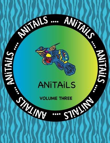 Anitails Volume Three: Learn about the Mandarinfish,: Debbie J Farnsworth