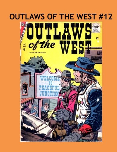 9781539031376: Outlaws Of The West #12: Thrilling Western Adventures From The 1950's Filled With Wild Smoking Gun Action! Collect All 30 Exciting Issues!