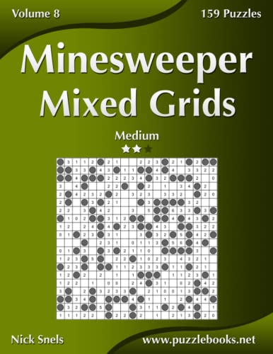 9781539033035: Minesweeper Mixed Grids - Medium - Volume 8 - 159 Logic Puzzles