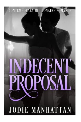 9781539042662: Indecent Proposal
