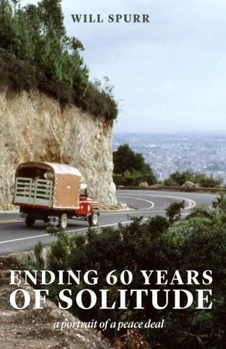 9781539045915: Ending 60 Years of Solitude: A Portrait of a Peace Deal