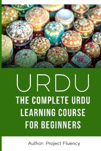 Urdu: The Complete Urdu Learning Course for: Fluency, Project