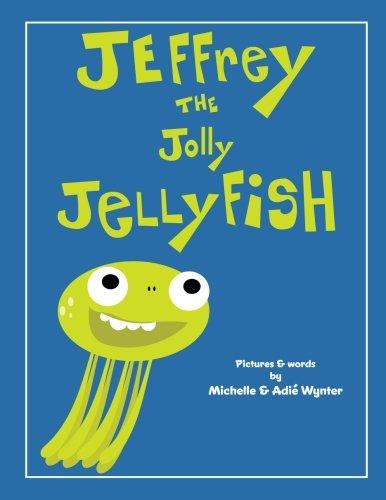 Jeffrey the Jolly Jellyfish (ABC Animals): Michelle Wynter