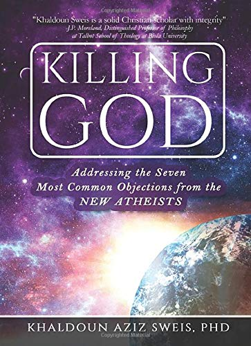 9781539054719: Killing God: Answering the Seven Most Common Objections from the New Atheists