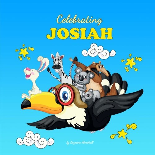 9781539057253: Celebrating Josiah: Personalized Baby Books & Personalized Baby Gifts (Personalized Children's Books, Baby Books, Baby Shower Gifts)