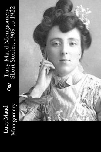 9781539062769: Lucy Maud Montgomery Short Stories, 1909 to 1922