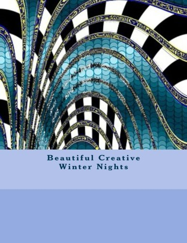 9781539063391: Beautiful Creative Winter Nights: Adult Coloring Books Stress Relieving Patterns and Creative Journal 2-in-1