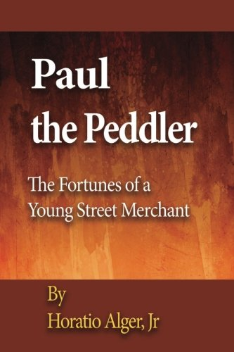 9781539063438: Paul the Peddler: The Fortunes of a Young Street Merchant