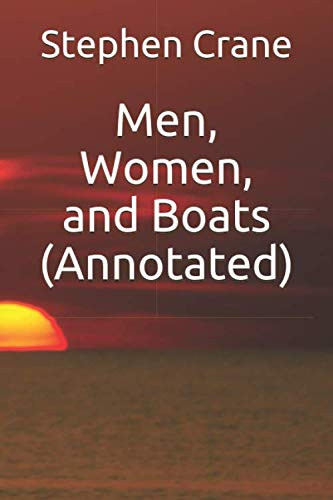 Men, Women, and Boats (Annotated): Stephen Crane