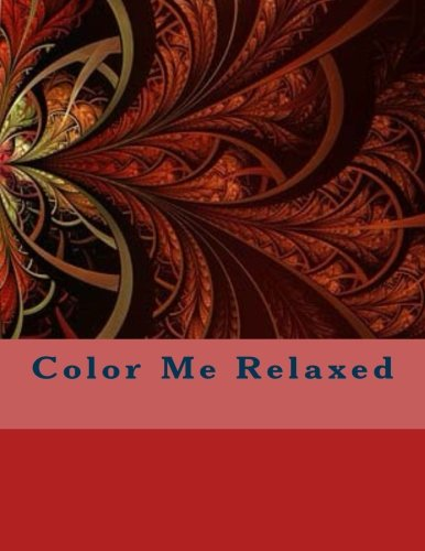 9781539065388: Color Me Relaxed: Adult Coloring Books Stress Relieving Patterns and Creative Journal 2-in-1