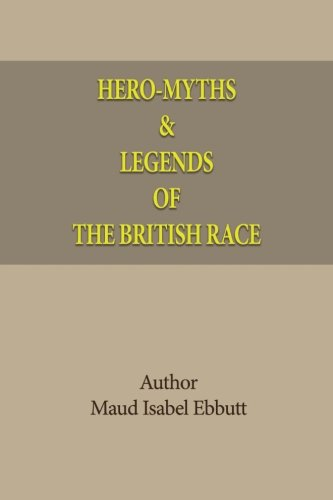 9781539065616: Hero-Myths & Legends Of The British Race